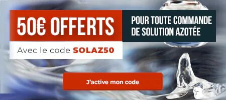 50€ offerts sur la solution azotée avec le code promo SOLAZ50